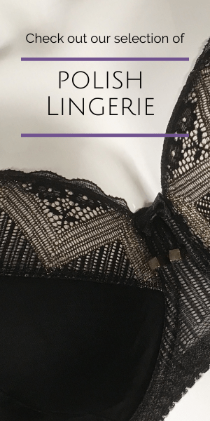 Check out our selection of Polish lingerie